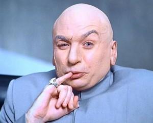 """Dr Evil Gazillion Trillion Dollars"""